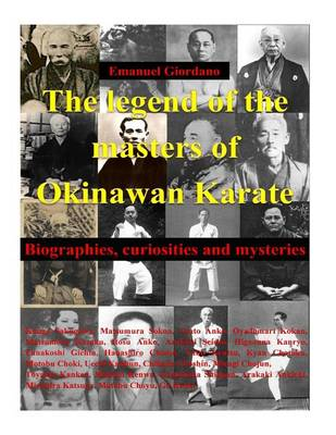 Picture of The Legend of the Masters of Okinawan Karate: Biographies, Curiosities and Mysteries