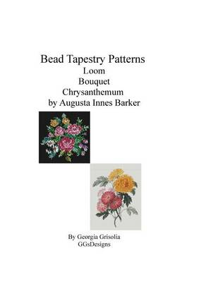 Picture of Bead Tapestry Patterns Loom Bouquet Chrysanthemum by Augusta Innes Baker with