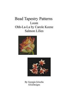 Picture of Bead Tapestry Patterns Loom Ohh-La-La by Carole Keene Salmon Lilies