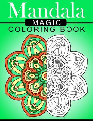 Picture of Mandala Magic Coloring Book: Mood Enhancing Mandalas (Mandala Coloring Books for Relaxation)