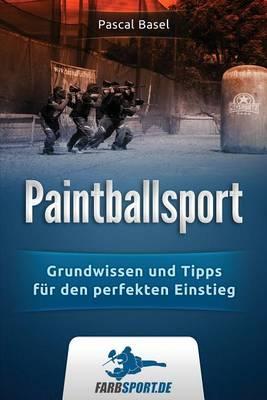 Picture of Paintballsport: Grundwissen Und Tipps Fur Den Perfekten Einstieg
