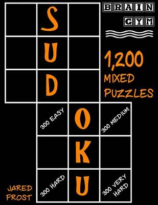Picture of Sudoku: 1,200 Mixed Puzzles, 300 Easy, 300 Medium, 300 Hard, 300 Very Hard.: Brain Gym Series Book