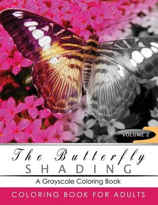 Picture of Butterfly Shading Coloring Book Volume 2: Butterfly Grayscale Coloring Books for Adults Relaxation Art Therapy for Busy People (Adult Coloring Books Series, Grayscale Fantasy Coloring Books)