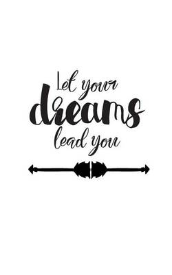 Picture of Let Your Dreams Lead You, Dairy Journal, Pocket Notebook (Small Journal Series): Motivationookal / Inspirational Quote Notebook