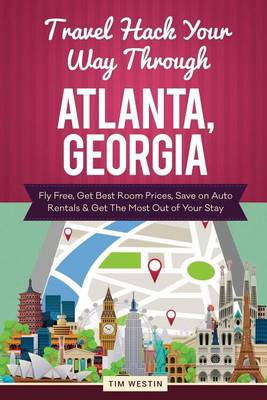 Picture of Travel Hack Your Way Through Atlanta, Georgia: Fly Free, Get Best Room Prices, Save on Auto Rentals & Get the Most Out of Your Stay