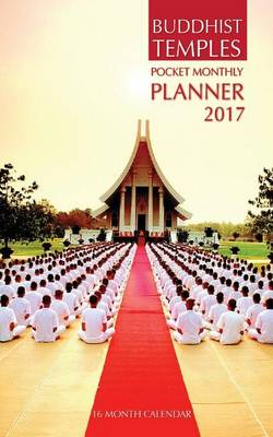 Picture of Buddhist Temples Pocket Monthly Planner 2017: 16 Month Calendar