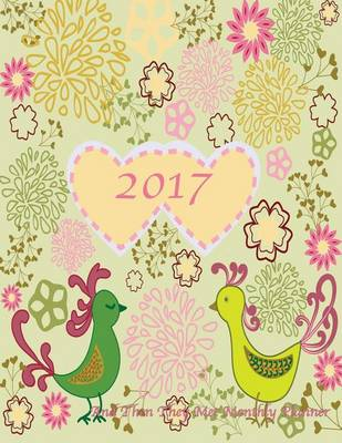 Picture of 2017 and Then They Met Monthly Planner: Large 8.5x11 16 Month August 2016-December 2017 Calendar
