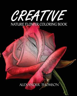 Picture of Creative: Nature Flower Coloring Book - Vol.2: Flowers & Landscapes Coloring Books for Grown-Ups
