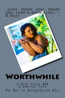 Picture of Worthwhile: A Real Curvy Bbw & Admirer Tale