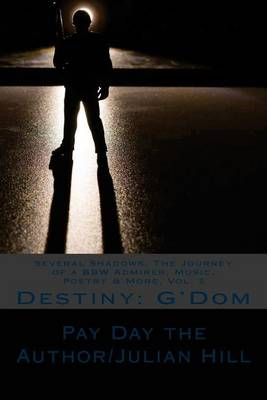 Picture of Several Shadows: The Journey of a Bbw Admirer, Music, Poetry & More, Vol. 2: Destiny: G'Dom