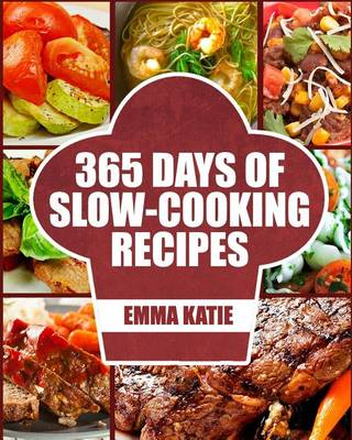 Picture of Slow Cooker: 365 Days of Slow Cooking Recipes (Slow Cooker, Slow Cooker Cookbook, Slow Cooker Recipes, Slow Cooking, Slow Cooker Meals, Slow Cooker Desserts, Slow Cooker Chicken Recipes)