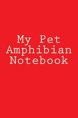 Picture of My Pet Amphibian Notebook