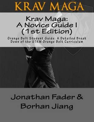 Picture of Krav Maga: A Novice Guide I (1st Edition): Orange Belt Student Guide: A Detailed Break Down of the Utkm Orange Belt Curriculum