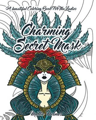 Picture of Charming Secret Mask: A Beautiful Coloring Book for the Ladies: Adult Activity Book
