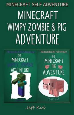 Picture of Minecraft Self Adventure: Minecraft Pig & Wimpy Zombie: (Minecraft Choose Your Own Story, Minecraft Self Quest, Minecraft Stories for Children)