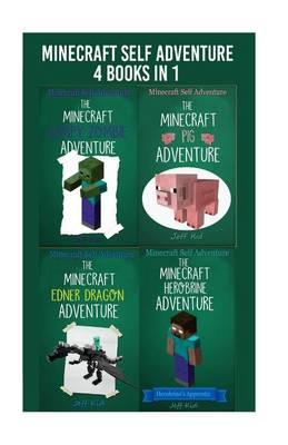 Picture of Minecraft Self Adventure: 4 Books in 1: (Minecraft Choose Your Own Story, Minecraft Self Quest, Minecraft Stories for Children)