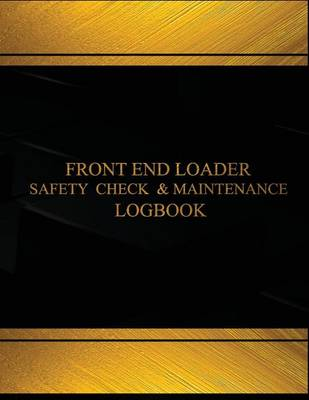 Picture of Front End Loader Safety Check and Maintenance Log (Black Cover, X-Large): Front End Loader Safety Check and Maintenance Logbook (Black Cover, X-Large)