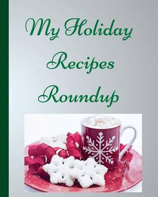 Picture of My Holiday Recipes Roundup: Blank Recipe Notebook Blue
