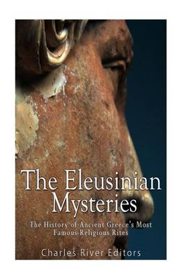 Picture of The Eleusinian Mysteries: The History of Ancient Greece's Most Famous Religious Rites
