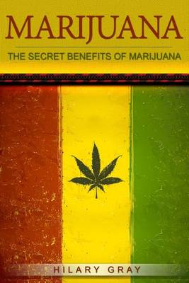 Picture of Marijuana: The Secret Benefits of Marijuana