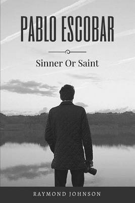 Picture of Pablo Escobar: Sinner or Saint