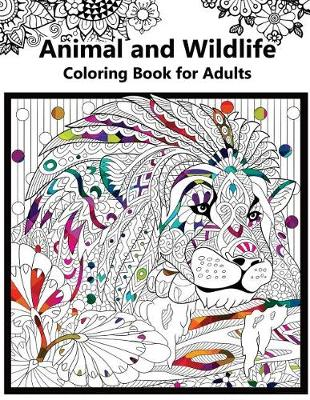 Picture of Animal and Wildlife Coloring Book for Adutls: Animals and Magic Dream Design (Adults Coloring Books)