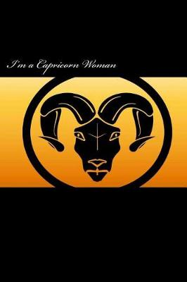 Picture of I'm a Capricorn Woman: A 6 X 9 Lined Journal