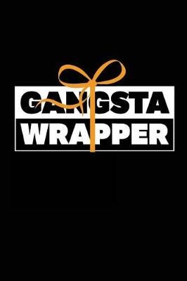 Picture of Gangsta Wrapper: Holiday Journal, 6 X 9, 108 Pages, (Diary, Notebook, Journal)