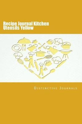 Picture of Recipe Journal Kitchen Utensils Yellow: (Notebook, Diary, Blank Book)