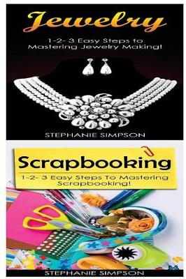 Picture of Jewelry & Scrapbooking  : 1-2-3 Easy Steps to Mastering Jewelry Making! & 1-2-3 Easy Steps to Mastering Scrapbooking!