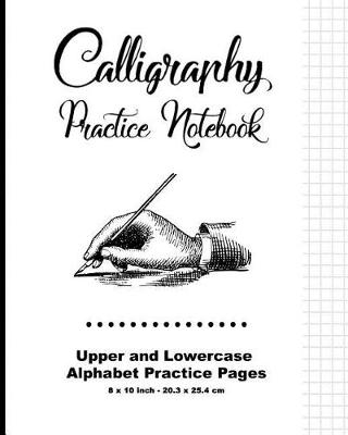 Picture of Calligraphy Practice Notebook: Upper and Lowercase Calligraphy Alphabet for Letter Practice, 8 X 10,20.32 X 25.4 CM, 124 Pages, 60 Practice Pages, 30 Sheets Per Letter Case, Soft Durable Matte Cover (Minimal)