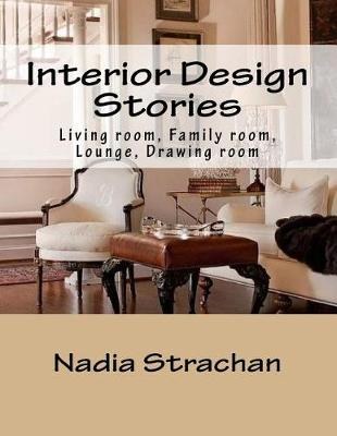 Picture of Interior Design Stories: Living Room, Family Room, Lounge, Drawing Room