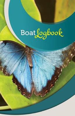 Picture of Boat Log Book: 50 Pages, 5.5 X 8.5 Beautiful Blue Butterfly