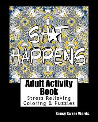 Picture of Adult Activity Book Saucy Swear Words: Coloring and Puzzle Book for Adults Featuring Coloring, Sudoku, Dot to Dot, Crossword, Word Search, Word Scramble, Word Match and More