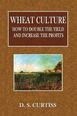 Picture of Wheat Culture: How to Double the Yield and Increase the Profits