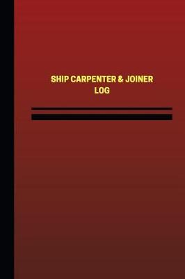 Picture of Ship Carpenter & Joiner Log (Logbook, Journal - 124 Pages, 6 X 9 Inches)  : Ship Carpenter & Joiner Logbook (Red Cover, Medium)