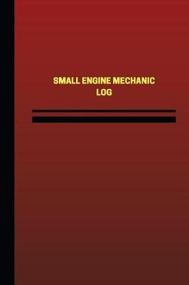 Picture of Small Engine Mechanic Log (Logbook, Journal - 124 Pages, 6 X 9 Inches): Small Engine Mechanic Logbook (Red Cover, Medium)