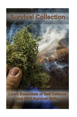 Picture of Survival Collection: Learn Essentials of Self Defence and Wild Survival Skills: (Critical Survival, Survival Tactics)