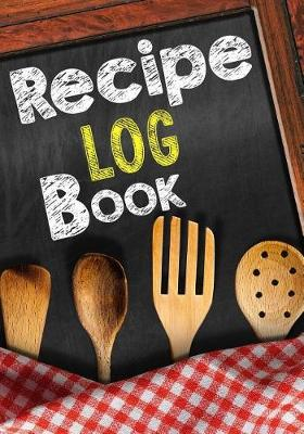 Picture of Recipe Log Book: Blank Recipe Cookbook, 7 X 10, 100 Blank Recipe Pages