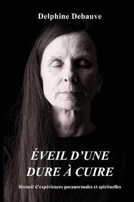 Picture of Eveil D'Une Dure a Cuire: Recueil D'Experiences Paranormales Et Spirituelles