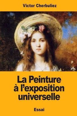 Picture of La Peinture A L'Exposition Universelle