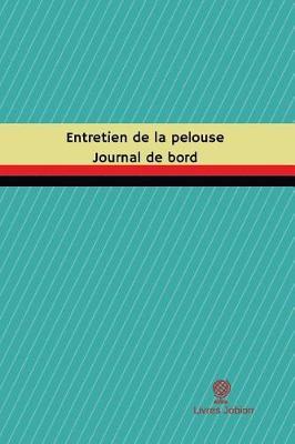 Picture of Entretien de la Pelouse Journal de Bord: Registre, 100 Pages, 15,24 X 22,86 CM