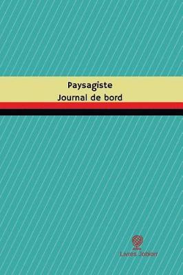 Picture of Paysagiste Journal de Bord: Registre, 100 Pages, 15,24 X 22,86 CM