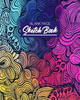 Picture of Blank Page Sketch Book: Bullet Grid Journal, 8 X 10, 150 Dot Grid Pages (Sketchbook, Journal, Doodle)
