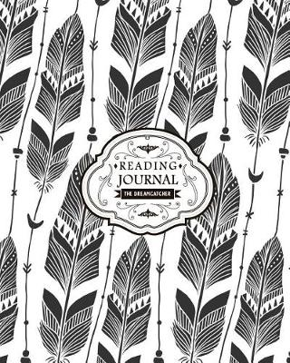 Picture of Reading Journal Dreamcatcher: Bohemian Feathers Book Lover Journal - Record Your Favorite Books You've Read (Large Size)