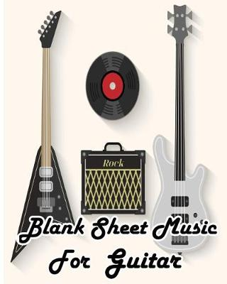 Picture of Blank Sheet Music for Guitar: Staff Paper 12 Staff 100pages 8x10 Music Sketchbook Standard for Students / Professionals, Songwriting