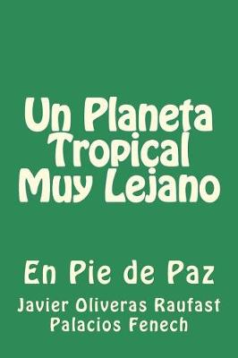 Picture of Un Planeta Tropical Muy Lejano: En Pie de Paz