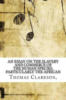 essay on the slavery and commerce of the human species