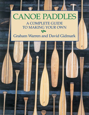 Picture of Canoe Paddles: A Complete Guide to Making Your Own