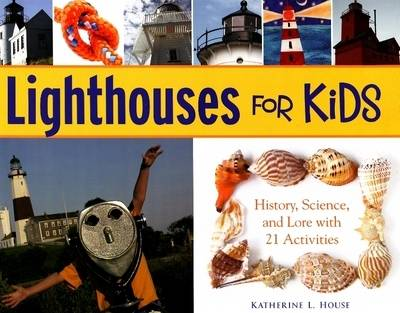 Picture of Lighthouses for Kids: History, Science, and Lore with 21 Activities